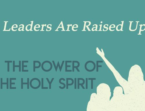 Leaders Are Raised Up