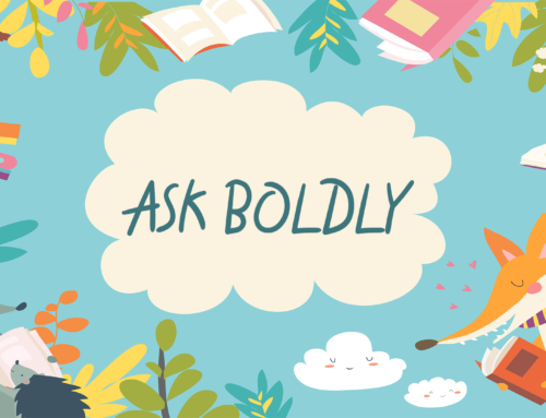 Ask Boldly